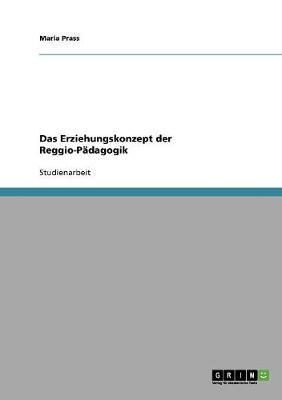 Das Erziehungskonzept Der Reggio-Padagogik (Paperback)