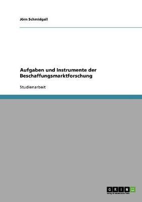 Aufgaben Und Instrumente Der Beschaffungsmarktforschung (Paperback)