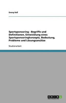 Sportsponsoring: Entwicklung Eines Sportsponsoringkonzepts (Paperback)