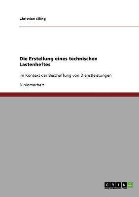 Die Erstellung Eines Technischen Lastenheftes (Paperback)