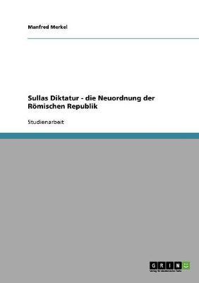 Sullas Diktatur - Die Neuordnung Der Romischen Republik (Paperback)