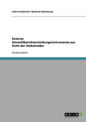 Externe Umweltberichterstattungsinstrumente Aus Sicht Der Stakeholder (Paperback)