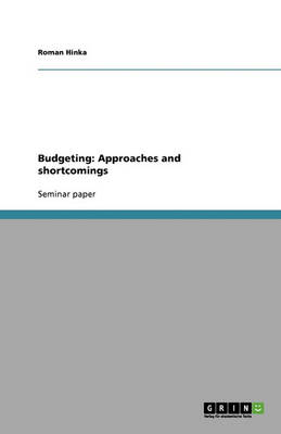 Budgeting: Approaches and Shortcomings (Paperback)