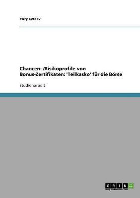 Chancen- /Risikoprofile Von Bonus-Zertifikaten: 'teilkasko' F r Die B rse (Paperback)