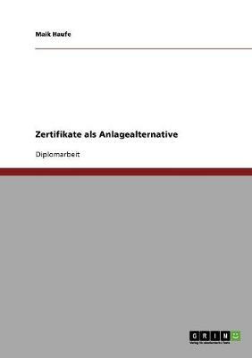 Zertifikate ALS Anlagealternative (Paperback)