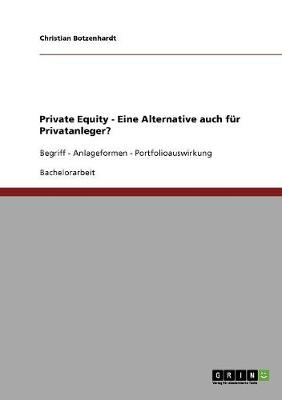 Private Equity. Eine Alternative Auch Fur Privatanleger? (Paperback)