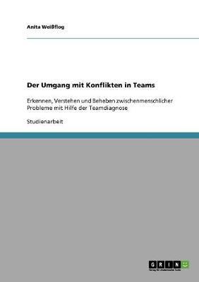 Der Umgang Mit Konflikten in Teams (Paperback)