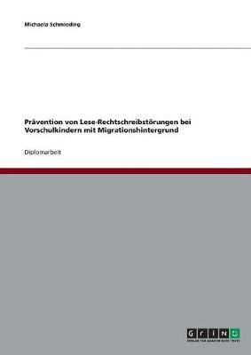 PRaVention Von Lese-Rechtschreibstoerungen Bei Vorschulkindern Mit Migrationshintergrund (Paperback)