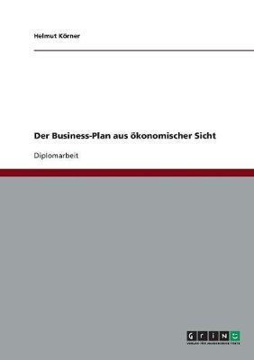 Der Business-Plan Aus Okonomischer Sicht (Paperback)