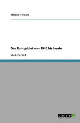 Das Ruhrgebiet Von 1945 Bis Heute (Paperback)
