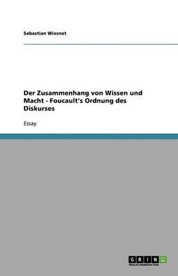 Der Zusammenhang Von Wissen Und Macht: Foucault's Ordnung Des Diskurses (Paperback)