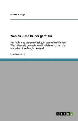 Wahlen - Und Keiner Geht Hin (Paperback)