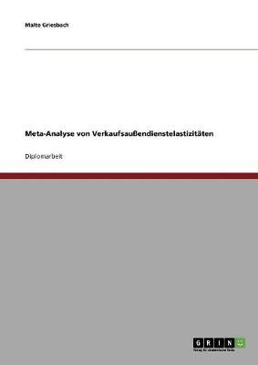 Meta-Analyse Von Verkaufsau�endienstelastizit�ten (Paperback)