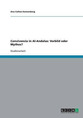 Convivencia in Al-Andalus: Vorbild Oder Mythos? (Paperback)
