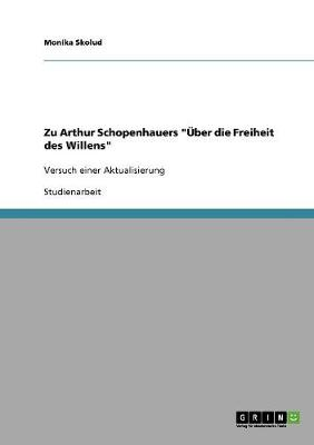 """Zu Arthur Schopenhauers """"Uber Die Freiheit Des Willens"""" (Paperback)"""