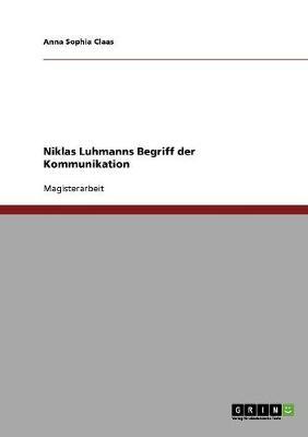 Niklas Luhmanns Begriff Der Kommunikation (Paperback)