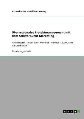 Uberregionales Projektmanagement Mit Dem Schwerpunkt Marketing (Paperback)