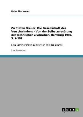 Zu Stefan Breuer: Die Gesellschaft Des Verschwindens - Von Der Selbstzerstorung Der Technischen Zivilisation, Hamburg 1992, S. 7-102 (Paperback)