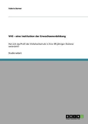 Volkshochschule (Vhs). Eine Institution Der Erwachsenenbildung (Paperback)