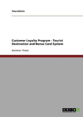 Customer Loyalty Program: Tourist Destination and Bonus Card System (Paperback)