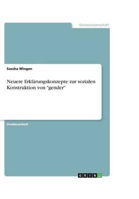 Neuere Erklarungskonzepte Zur Sozialen Konstruktion Von Gender (Paperback)