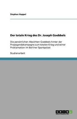 Der Totale Krieg Des Dr. Joseph Goebbels (Paperback)