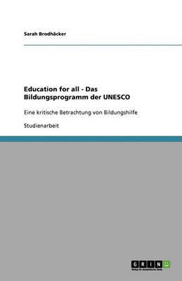 Education for All - Das Bildungsprogramm Der UNESCO (Paperback)