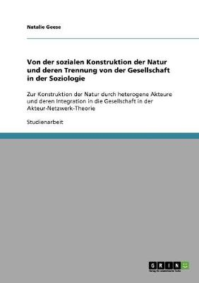 Von Der Sozialen Konstruktion Der Natur Und Deren Trennung Von Der Gesellschaft in Der Soziologie (Paperback)
