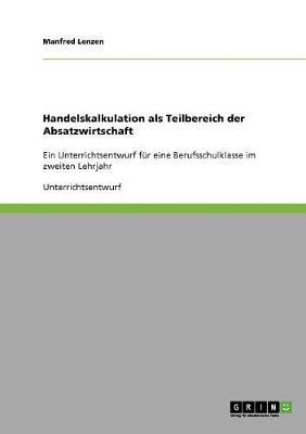 Handelskalkulation ALS Teilbereich Der Absatzwirtschaft (Paperback)