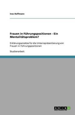Frauen in Fuhrungspositionen: Ein Mentalitatsproblem? (Paperback)