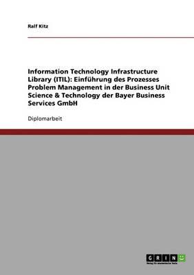 Einfuhrung Des Prozesses Problem Management in Der Business Unit Science & Technology Der Bayer Business Services Gmbh (Paperback)