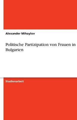 Politische Partizipation Von Frauen in Bulgarien (Paperback)