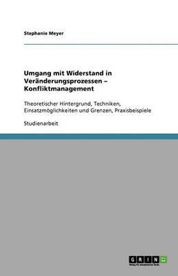 Umgang Mit Widerstand in Veranderungsprozessen - Konfliktmanagement (Paperback)