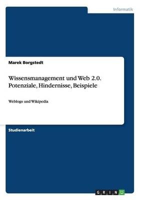 Wissensmanagement Und Web 2.0. Potenziale, Hindernisse, Beispiele (Paperback)