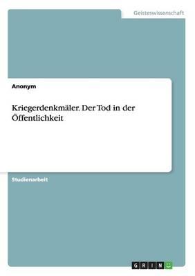 Kriegerdenkmaler. Der Tod in Der Offentlichkeit (Paperback)