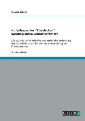 """Hufenbauer Der """"Klassischen"""" Karolingischen Grundherrschaft (Paperback)"""