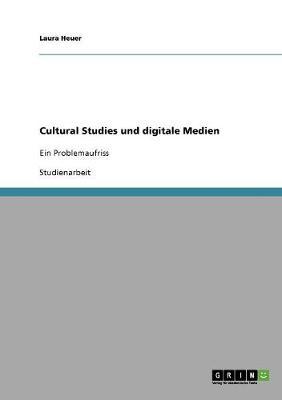 Cultural Studies Und Digitale Medien (Paperback)