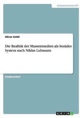 Die Realitat Der Massenmedien ALS Soziales System Nach Niklas Luhmann (Paperback)