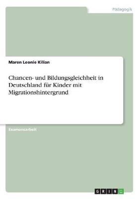 Chancen- Und Bildungsgleichheit in Deutschland Fur Kinder Mit Migrationshintergrund (Paperback)
