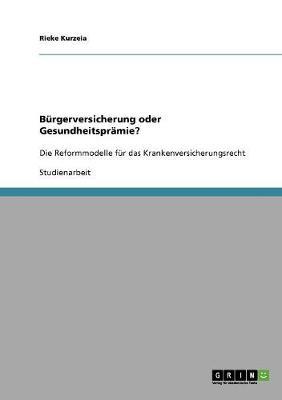 Brgerversicherung Oder Gesundheitsprmie? (Paperback)