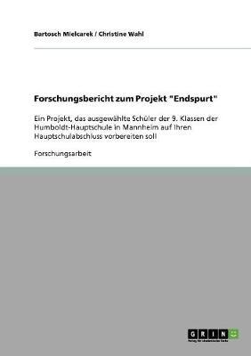 """Forschungsbericht Zum Projekt """"Endspurt"""" (Paperback)"""