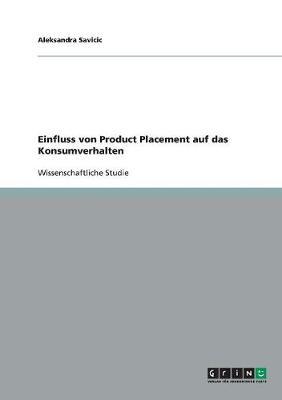 Der Einfluss Von Product Placement Auf Das Konsumverhalten Von Filmzuschauern (Paperback)