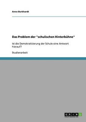 """Das Problem Der """"Schulischen Hinterbuhne"""" (Paperback)"""