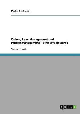 Kaizen, Lean Management Und Prozessmanagement. Eine Erfolgsstory? (Paperback)