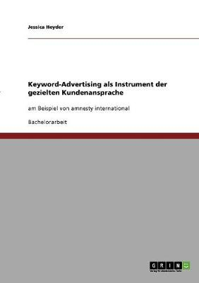 Keyword-Advertising ALS Instrument Der Gezielten Kundenansprache (Paperback)