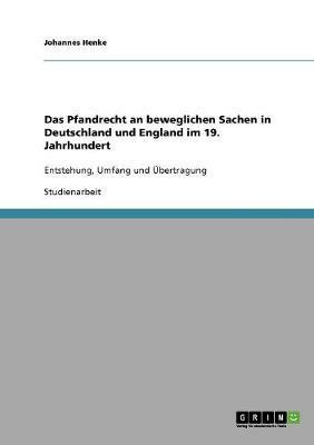 Das Pfandrecht an Beweglichen Sachen in Deutschland Und England Im 19. Jahrhundert (Paperback)
