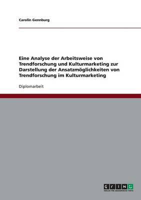 Die Verknupfung Von Trendforschung Und Kulturmarketing. Analyse Und Ansatzmoglichkeiten (Paperback)