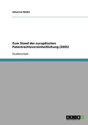 Zum Stand Der Europaischen Patentrechtsvereinheitlichung (2005) (Paperback)