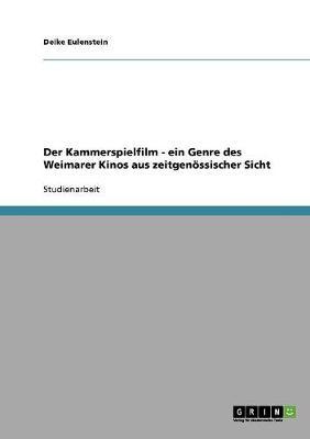 Der Kammerspielfilm - Ein Genre Des Weimarer Kinos Aus Zeitgenossischer Sicht (Paperback)