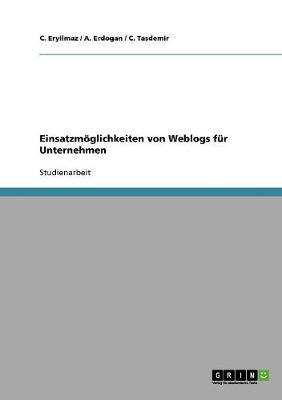 Einsatzmoglichkeiten Von Weblogs Fur Unternehmen (Paperback)